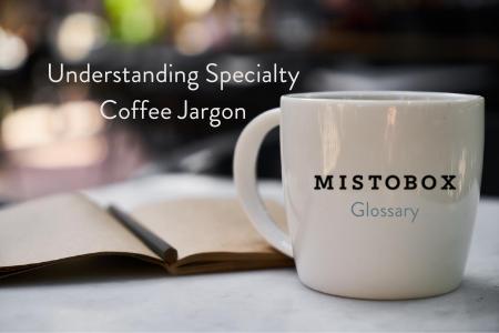 Coffee vocab coffee glossary